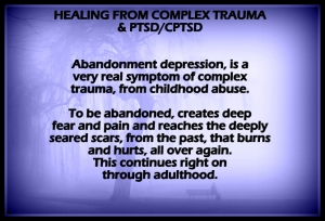 Complex PTSD abandonment depression, is so hard. | Healing ...