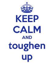 toughen up
