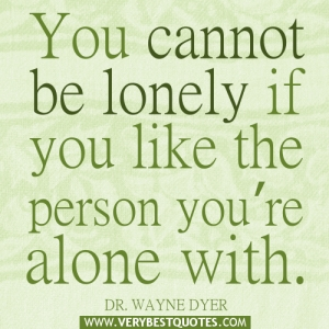 alone-quotes-You-cannot-be-lonely-if-you-like-the-person-you're-alone-with