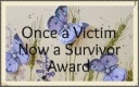 once-a-victim-now-a-survivor-award