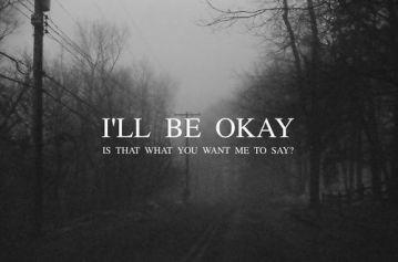 i'll be okay