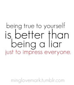 being-true-to-yourself-is-better-than-being-a-liar-just-to-impress-everyone-2