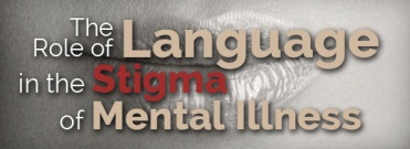 The-Role-of-Language-in-the-Stigma-of-Mental-Illness