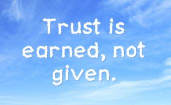 trust-is-earned-not-given.jpg