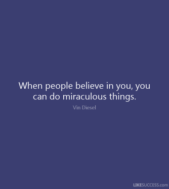 people believe in you