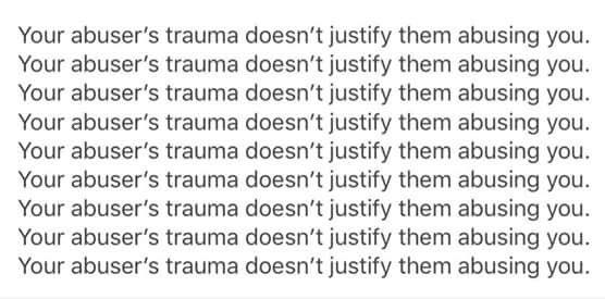 abusers trauma does not justify