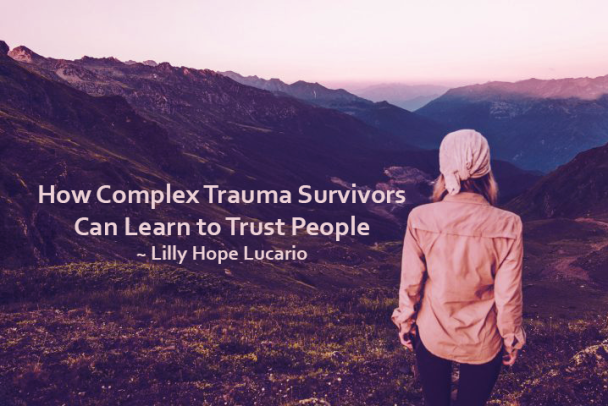 how complex trauma survivors can learn to trust people